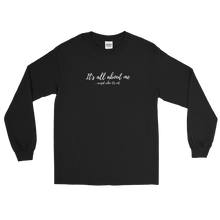 Load image into Gallery viewer, All About Me - Long Sleeve T-Shirt