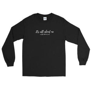 All About Me - Long Sleeve T-Shirt