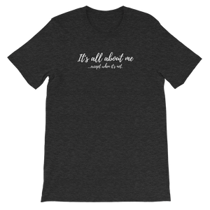 All About Me - Unisex T-Shirt