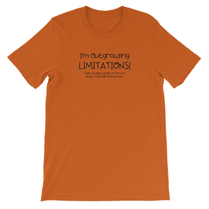 I'm Outgrowing Limitations - Unisex T-Shirt