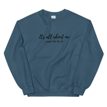 Load image into Gallery viewer, All About Me - Unisex Sweatshirt