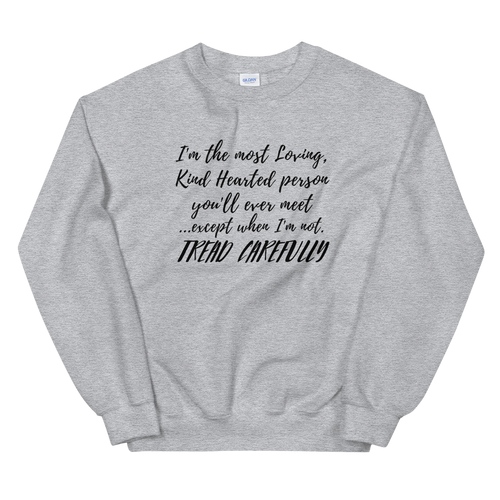 Tread Carefully - Unisex Sweatshirt