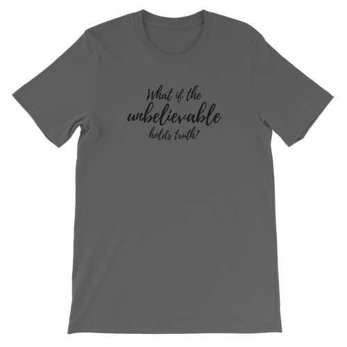 Unbelievable Truth Unisex T-Shirt