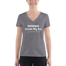 Load image into Gallery viewer, Patience Drives My Car...except when - Women's Fashion Deep V-neck Tee