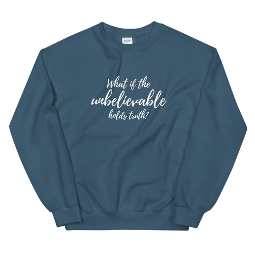 Unbelievable - Unisex Sweatshirt