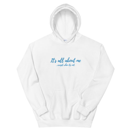 All About Me - Unisex Hoodie