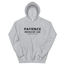 Load image into Gallery viewer, Patience Drives My Car - Unisex Hoodie