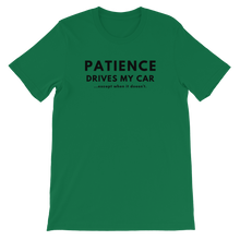 Load image into Gallery viewer, Patience Drives My Car...except when - Unisex T-Shirt