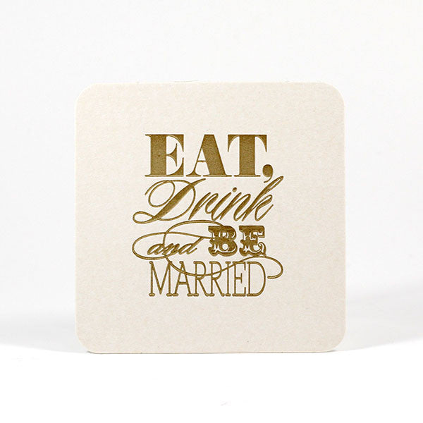 Eat Drink and Be Married Drink Coasters