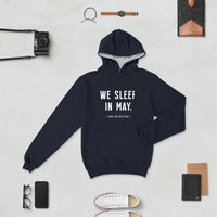 We Sleep in May Hoodie