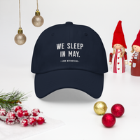 We Sleep in May Dad Hat