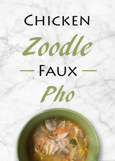 RECIPE: CHICKEN ZOODLE FAUX PHO