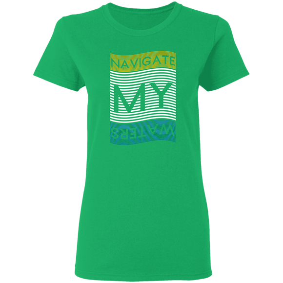NAVIGATE MY WATERS - Ladies' Tee