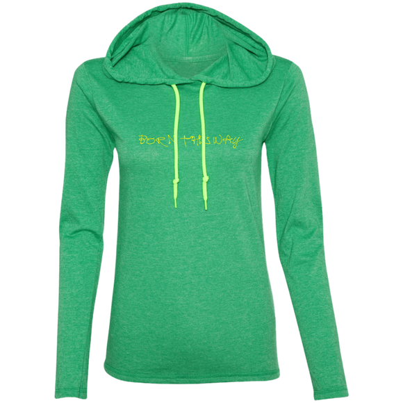 BORN THIS WAY - Ladies' LS Hoodie Tee