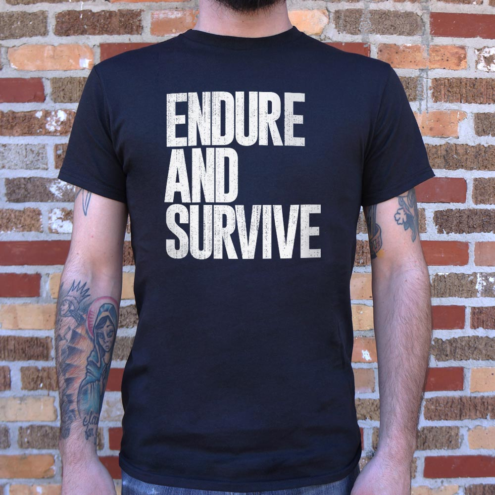 Endure And Survive T-Shirt (Mens)
