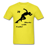 It Starts with Faith T-Shirt - yellow