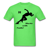 It Starts with Faith T-Shirt - kiwi
