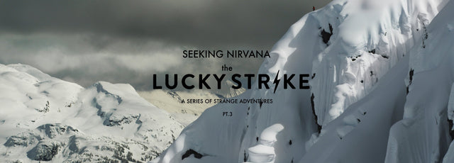 SEEKING NIRVANA - PT. 3: THE LUCKY STRIKE