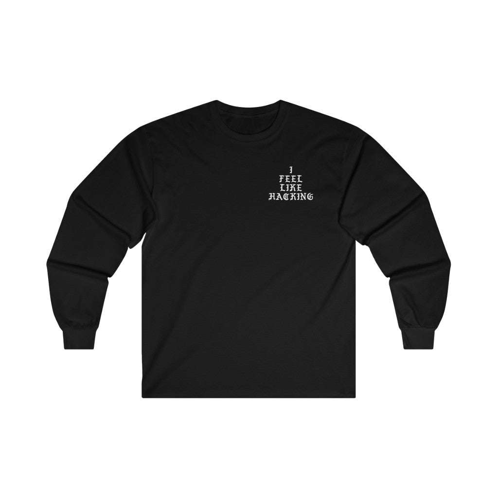 I Feel Like Hacking - Long Sleeve Black