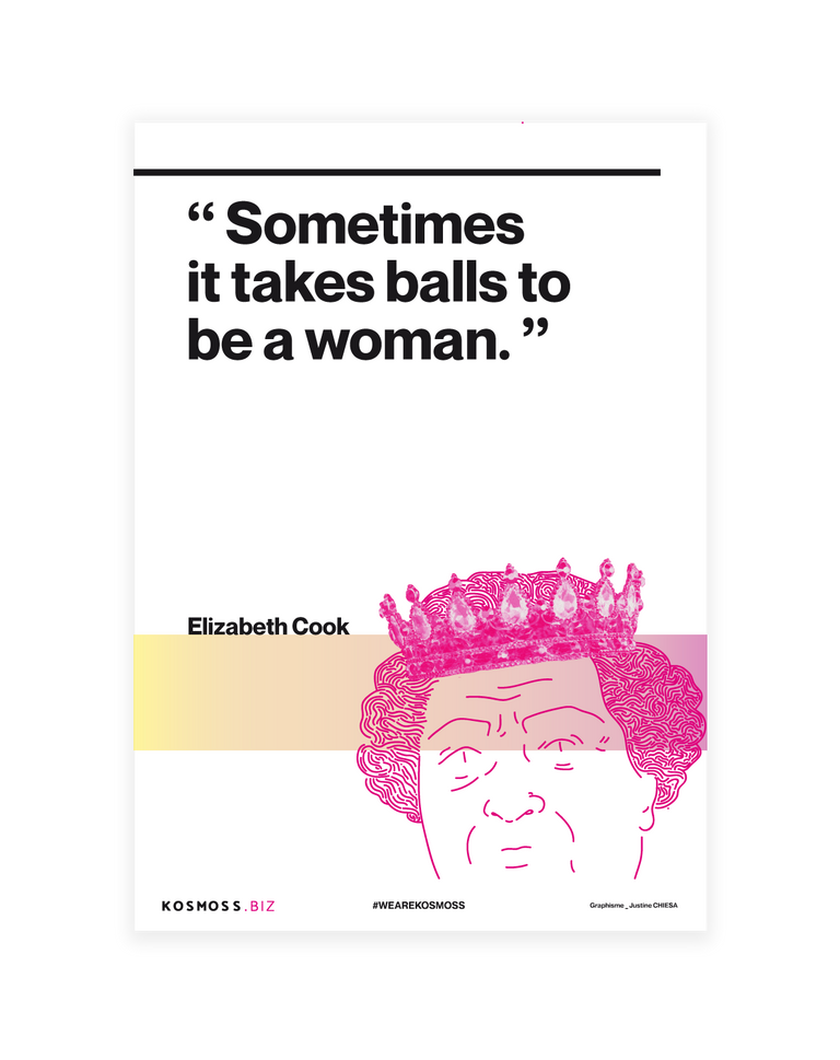 """Sometimes, it take balls to be a woman."""