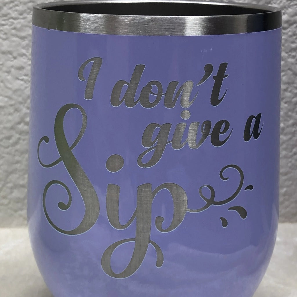 I Don't Give A Sip Tumbler, 12 oz Wine Maars