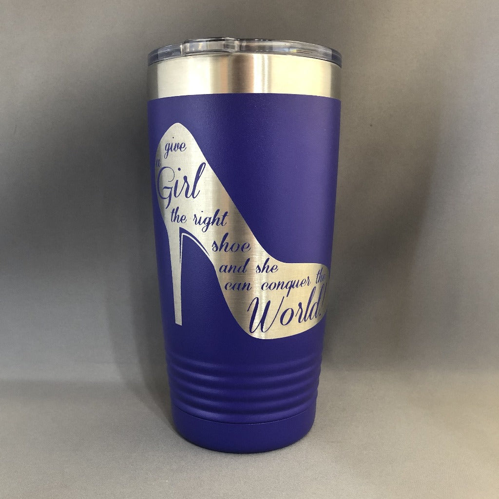 Give a Girl a Shoe and She can Conquer the World Tumbler, 20 oz polar