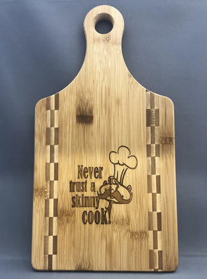 Never Trust a Skinny Cook Bamboo Paddle Cutting Board