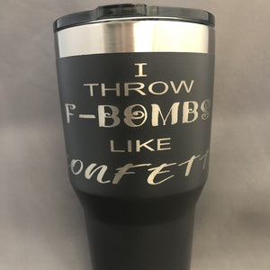 I Throw F-Bombs Like Confetti Tumbler, 30 oz polar