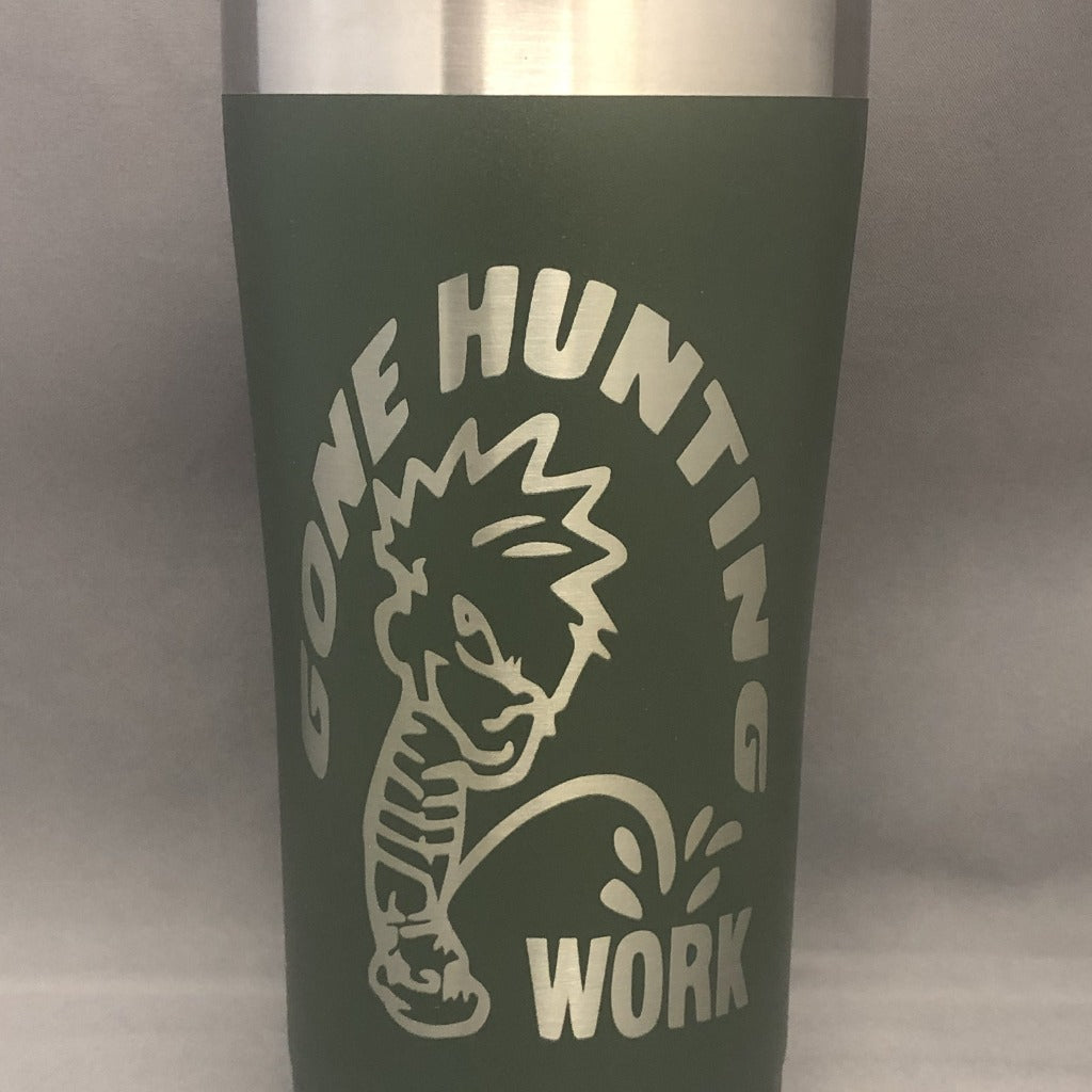Gone Hunting Piss on Work Tumbler, 20 oz polar