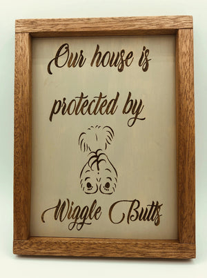 "Our House is Protected by Wiggle Butts, 10"" x 10"" Wood Sign"
