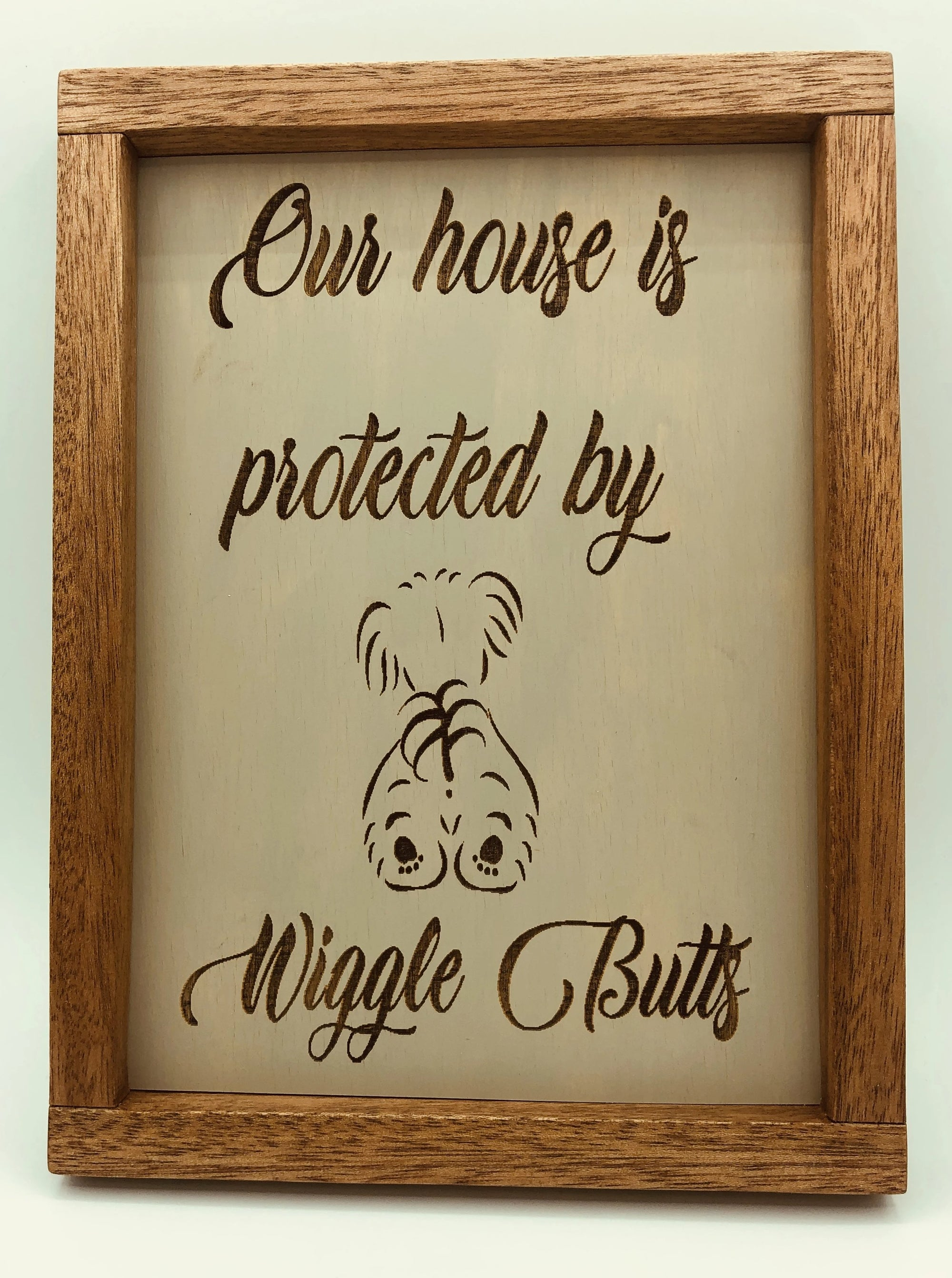 "Our House is Protected by Wiggle Butts, 8"" x 12"" Wood Sign"
