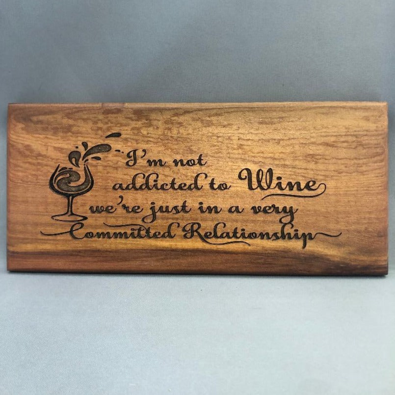 "Addicted to Wine, Cedar Wood Sign 12"" x 5"""