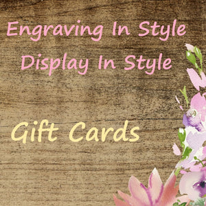 Gift Card for Engraving In Style or Display In Style