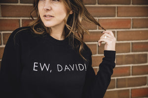 AllTwerkAndNoPray-Ew David! Black Crew Neck - Birch Hill Studio