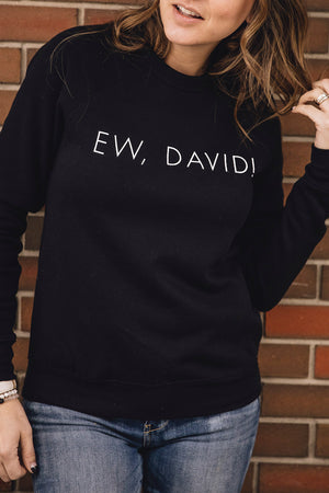 ATNP - Ew David! Black Crew Neck