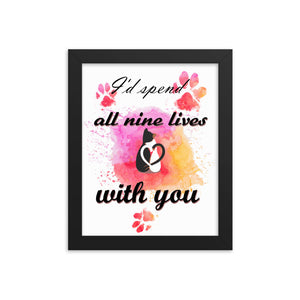 I'd spend all nine lives with you framed poster with love cats