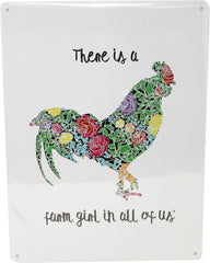 My Favorite Chicken - There's A Farm Girl In All Of Us Metal Sign