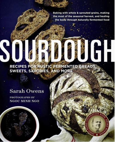 Sourdough by Sarah Owens - Hard cover Cookbook