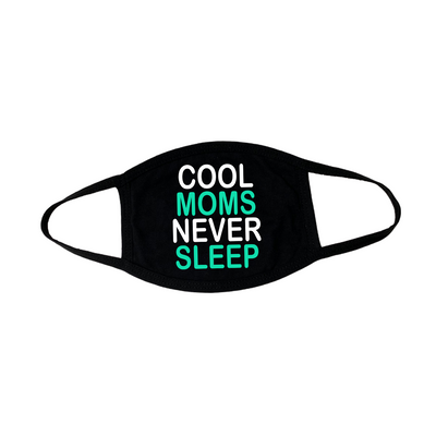 Cool Moms Never Sleep Face Mask