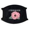 Let Your Dreams Bloom Face Mask