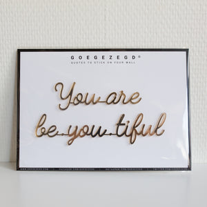 """You Are Be-you-tiful"" quote"
