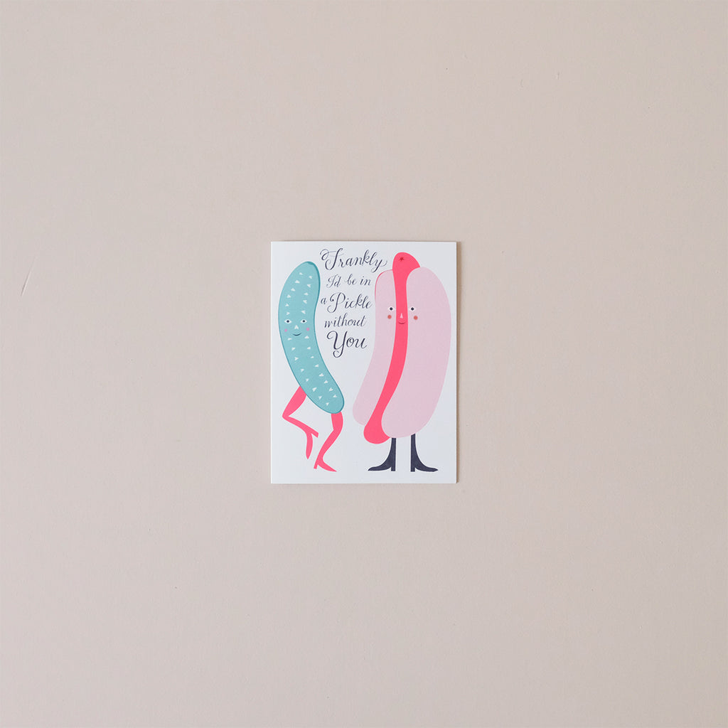 Pickle Without You Note Card