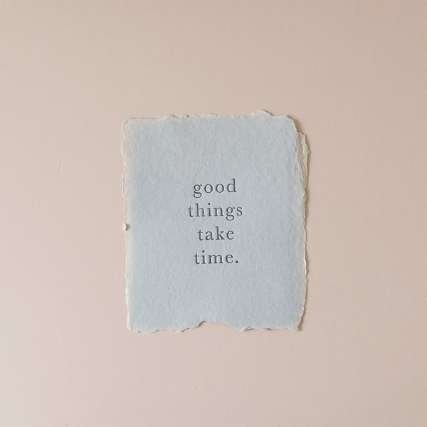 Goods Things Take Time Print