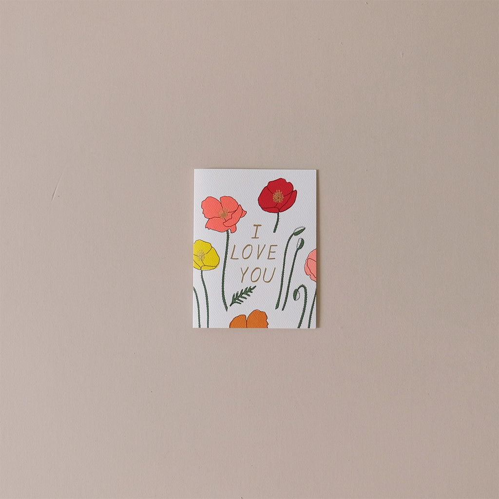 I Love You Poppies Note Card