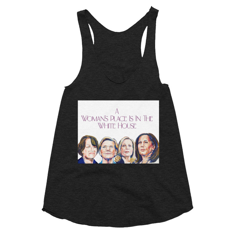 Racerback A Woman's Place is in the White House Tank Top
