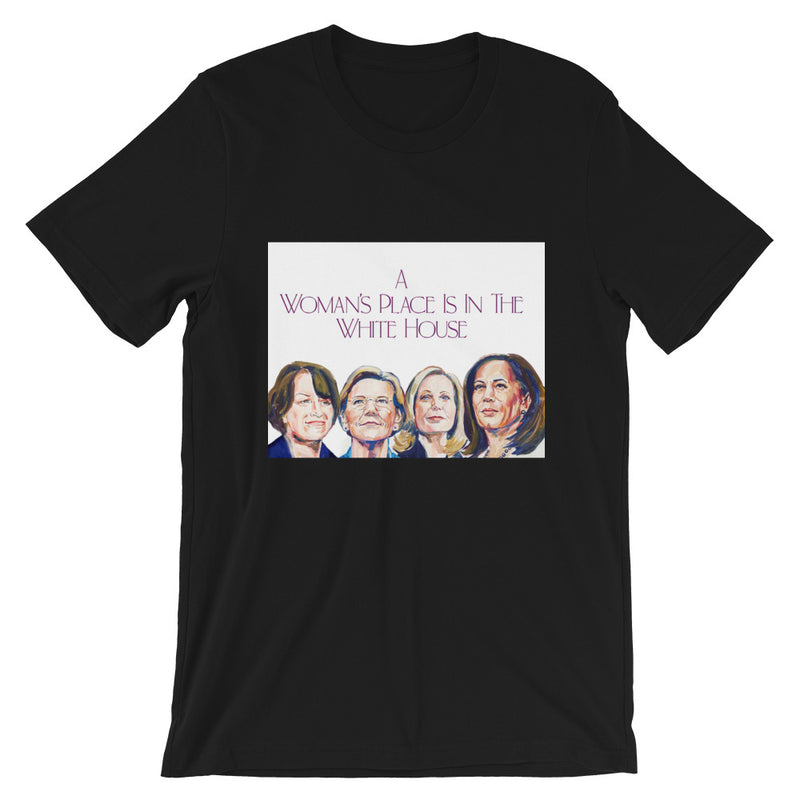 A Woman's Place is in the White House T-Shirt