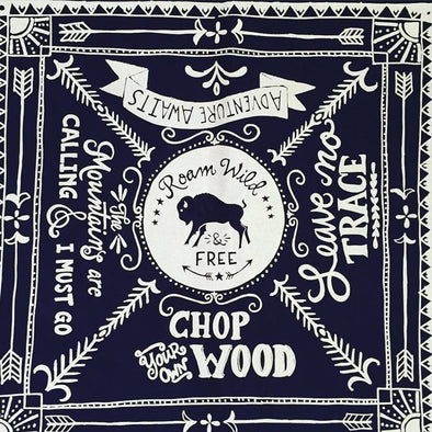 Bandana • Roam Wild and Free Adventure Awaits Chop Your Own Wood • Navy Blue Cotton