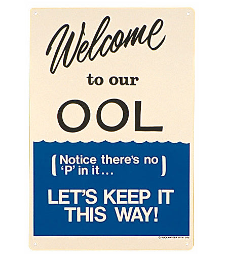 Sign - Welcome To Our Ool!