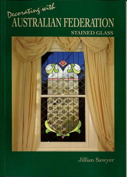 Decorating With Australian Federation 1994 Stained Glass Pattern Book by Jillian Sawyer