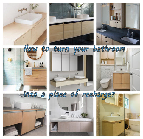 How to turn your bathroom into a place of recharge?